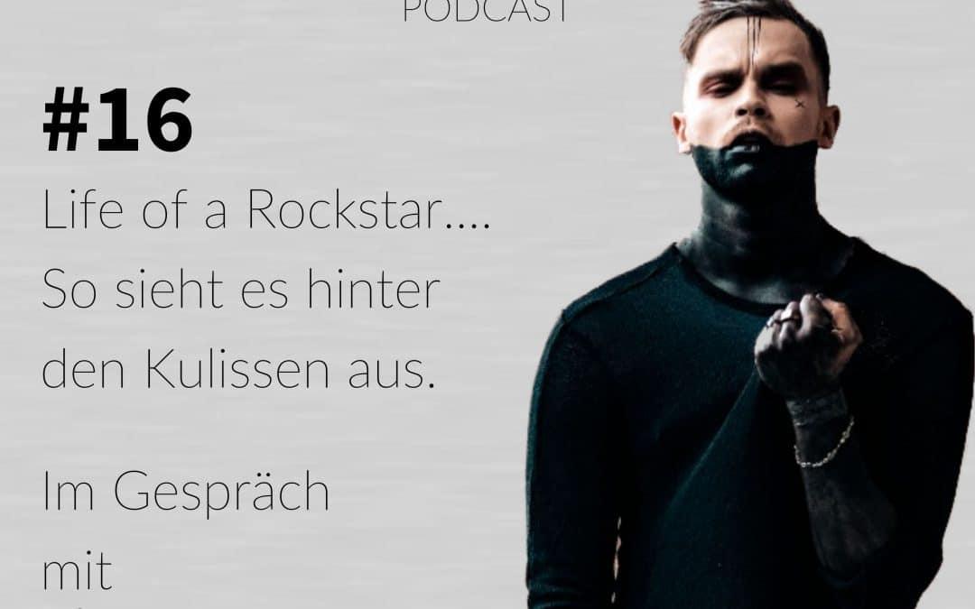 #16 – Life of a Rockstar… So sieht es hinter den Kulissen aus.