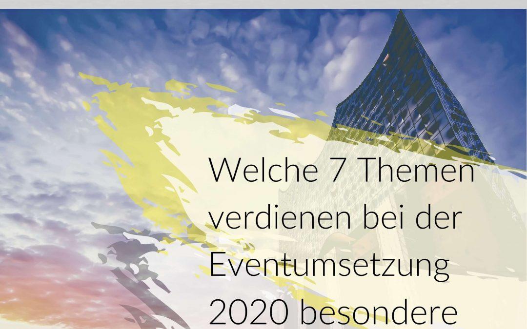 18| Welche 7 Themen verdienen bei der Eventumsetzung 2020 besondere Aufmerksamkeit?