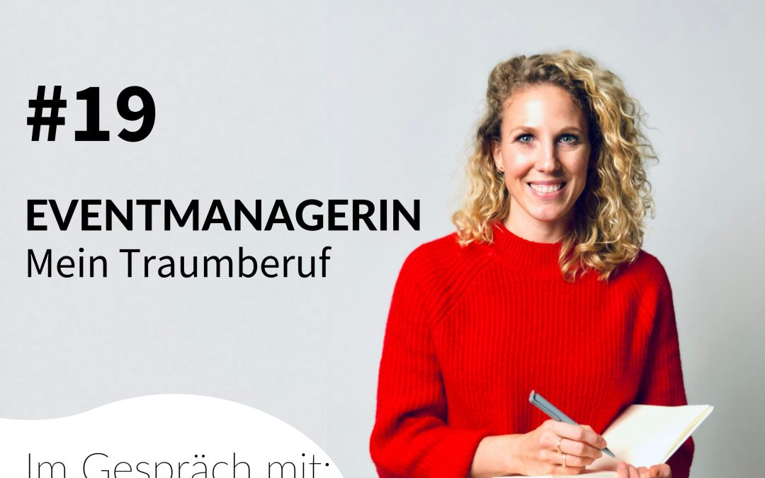 19| Eventmanagerin – Mein Traumberuf