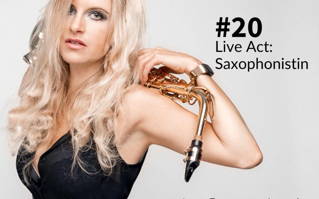 20| Live Act: Saxophonistin