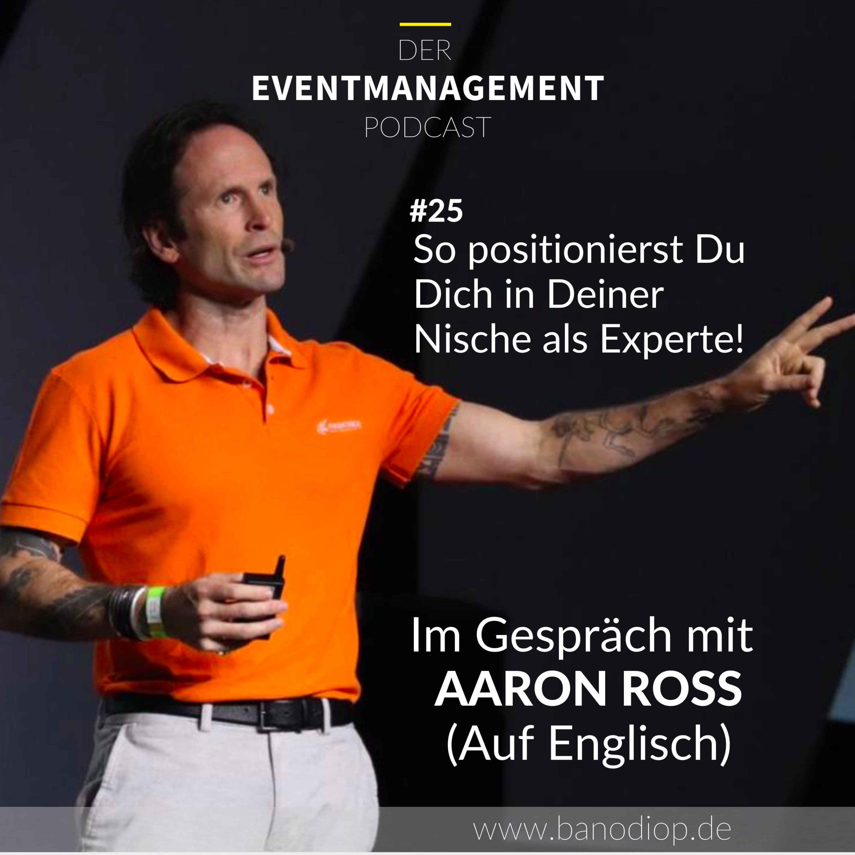 #25| So positionierst Du Dich in Deiner Nische als Experte! Im Gespräch mit Aaron Ross
