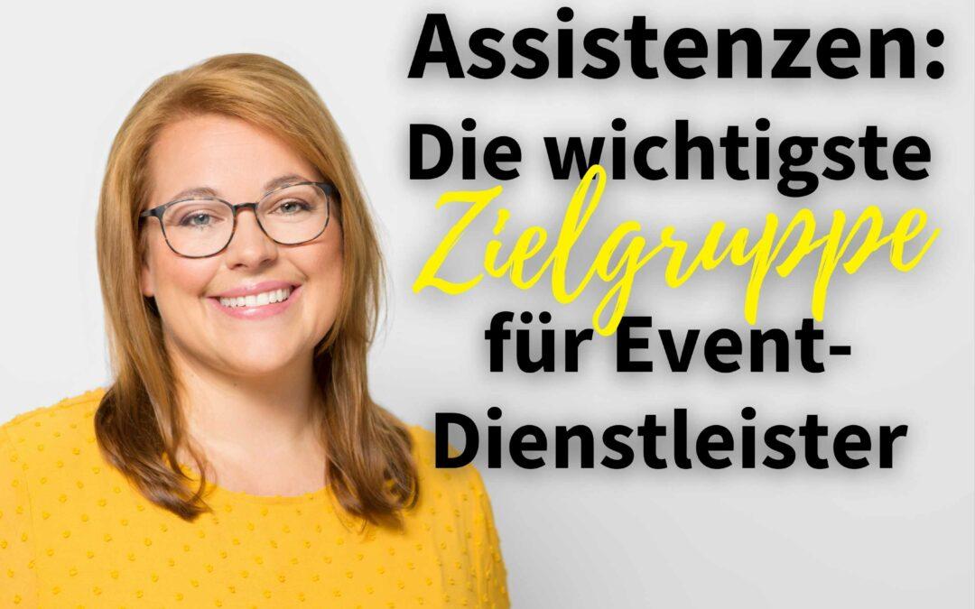 """""""Assistenzen: Die wichtigste Zielgruppe für Eventdienstleister"""" Mit Diana Brandl"""