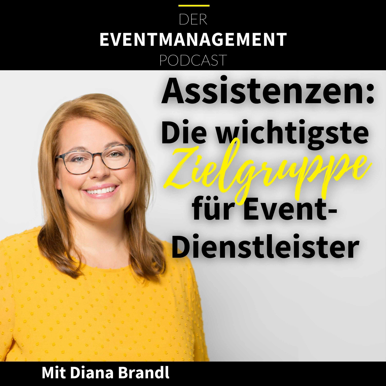 """""""Assistenzen: Die wichtigste Zielgruppe für Eventdienstleister""""Diana Brandl"""