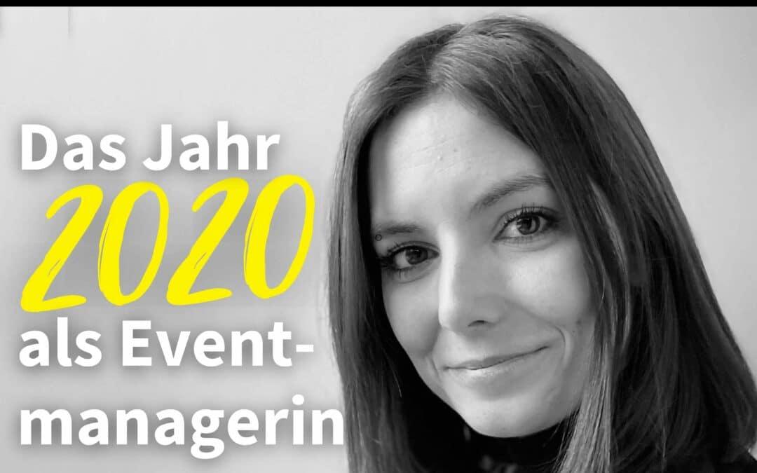 Das Jahr 2020 als Eventmanagerin.