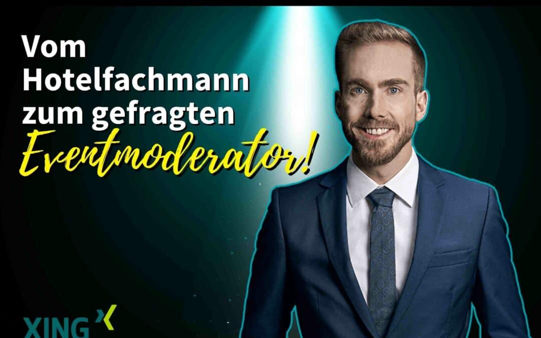 Vom Hotelfachmann zum gefragten Eventmoderator!
